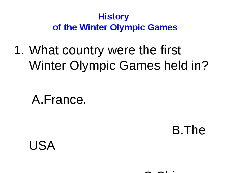 History of the Winter Olympic Games What country were the first Winter Olympi...