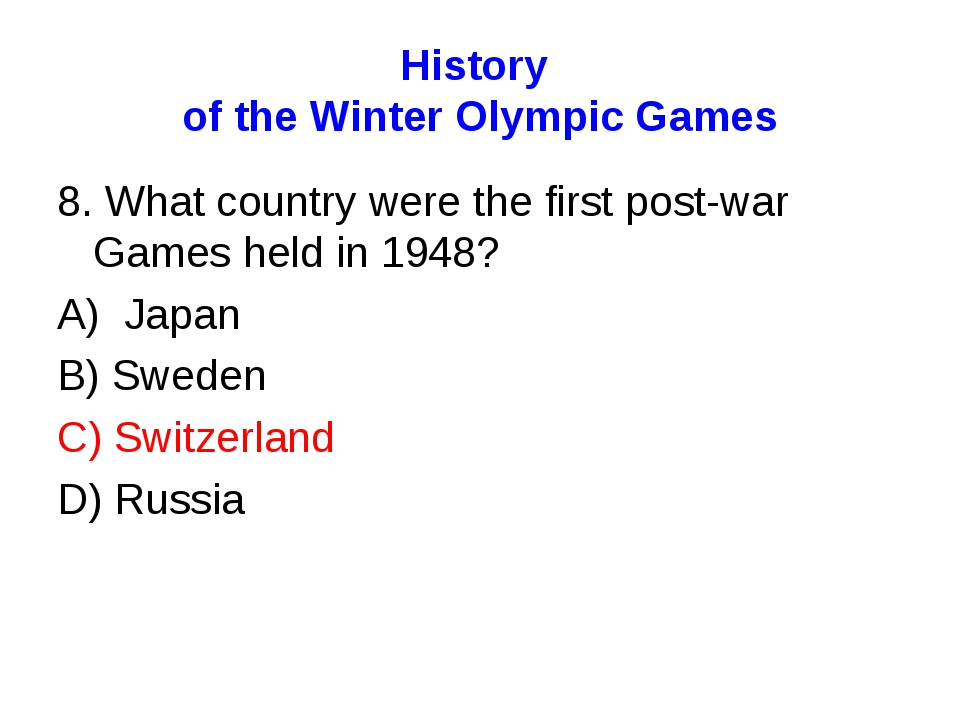 History of the Winter Olympic Games 8. What country were the first post-war G...