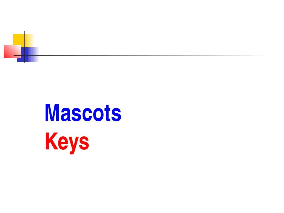 Mascots Keys