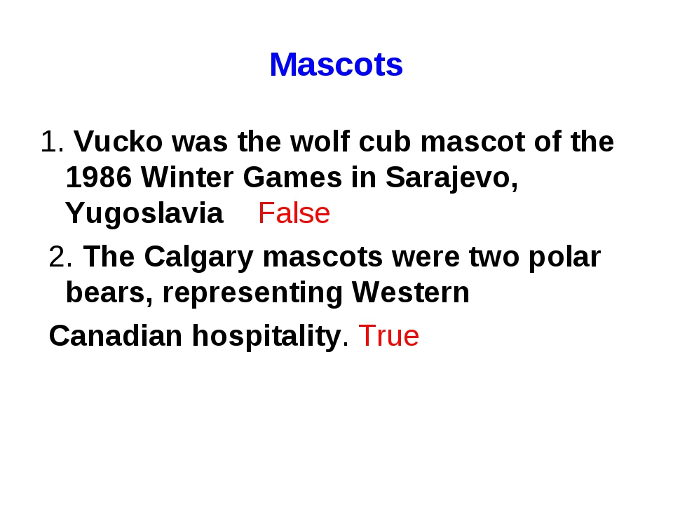 Mascots 1. Vucko was the wolf cub mascot of the 1986 Winter Games in Sarajevo...