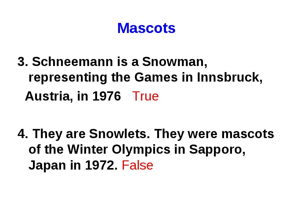 Mascots 3. Schneemann is a Snowman, representing the Games in Innsbruck, Aust...