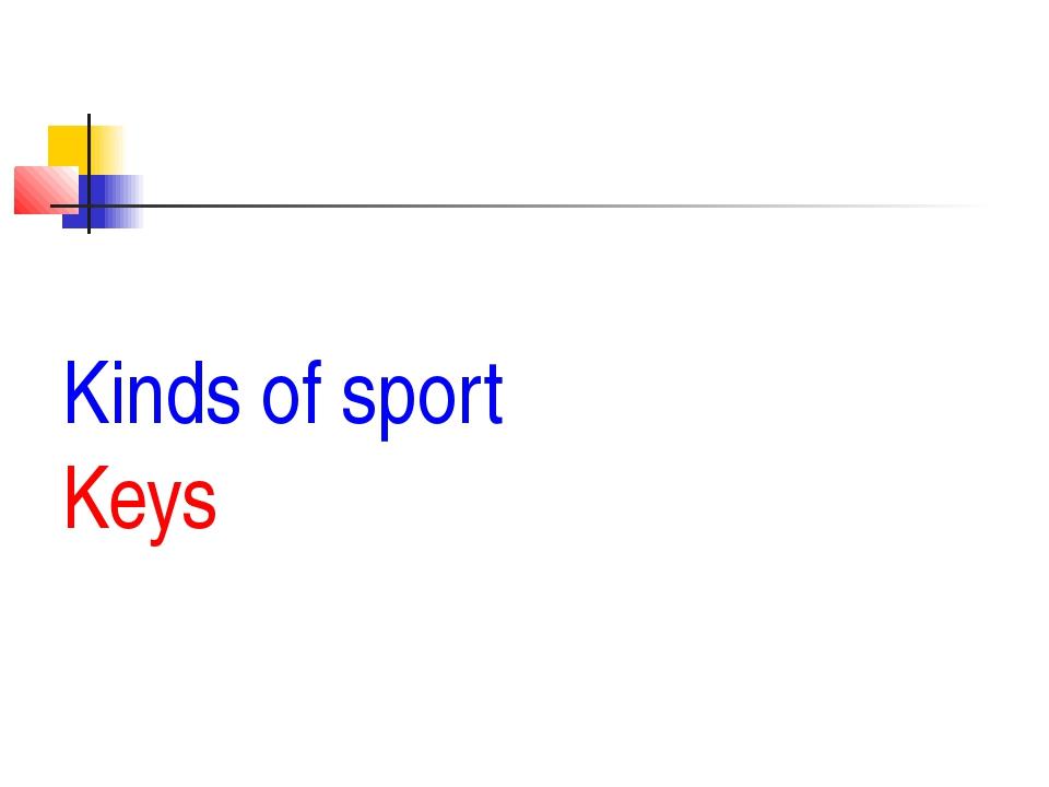 Kinds of sport Keys