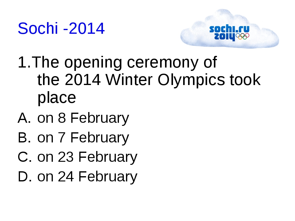 Sochi -2014 1.The opening ceremony of the 2014 Winter Olympics took place on...