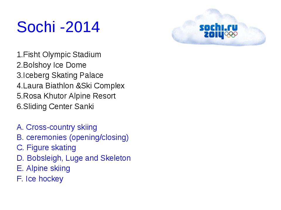 Sochi -2014 1.Fisht Olympic Stadium 2.Bolshoy Ice Dome 3.Iceberg Skating Pa...