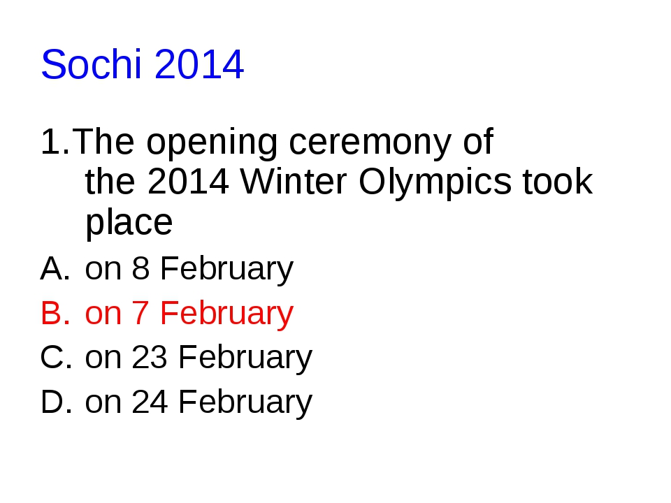 Sochi 2014 1.The opening ceremony of the 2014 Winter Olympics took place on 8...