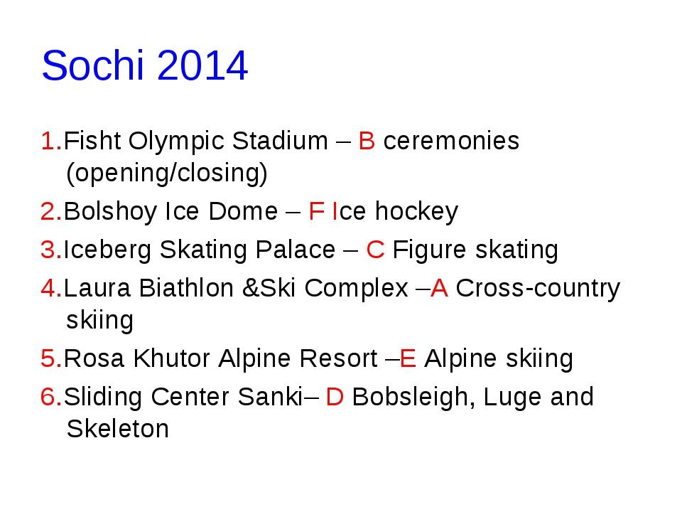Sochi 2014 1.Fisht Olympic Stadium– B ceremonies (opening/closing) 2.Bolshoy...