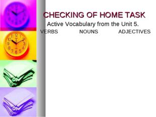CHECKING OF HOME TASK Active Vocabulary from the Unit 5.