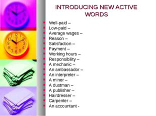 INTRODUCING NEW ACTIVE WORDS Well-paid – Low-paid – Average wages – Reason –