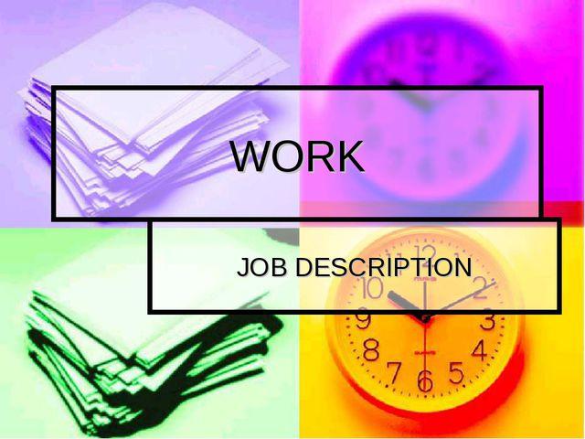 WORK JOB DESCRIPTION