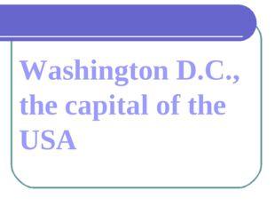 Washington D.C., the capital of the USA