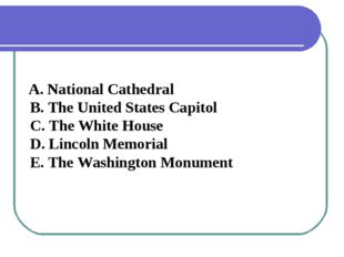 A. National Cathedral B. The United States Capitol C. The White House D. Lin