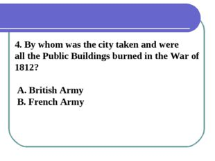 4. By whom was the city taken and were all the Public Buildings burned in the