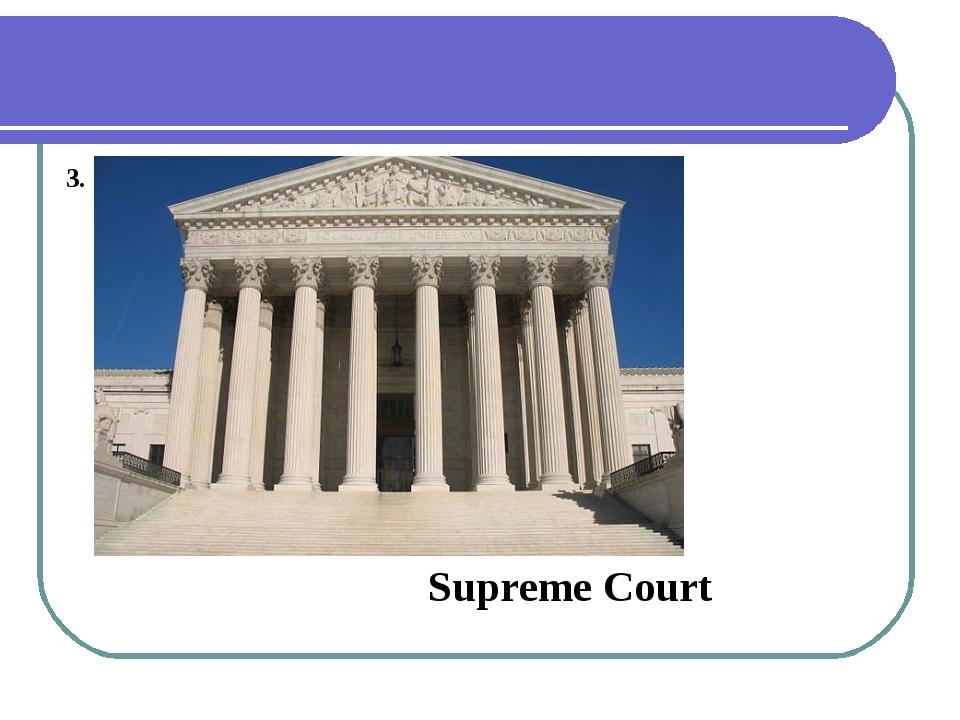 3. Supreme Court