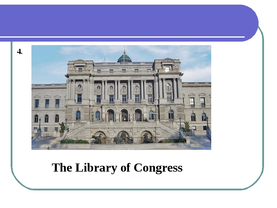 4. The Library of Congress