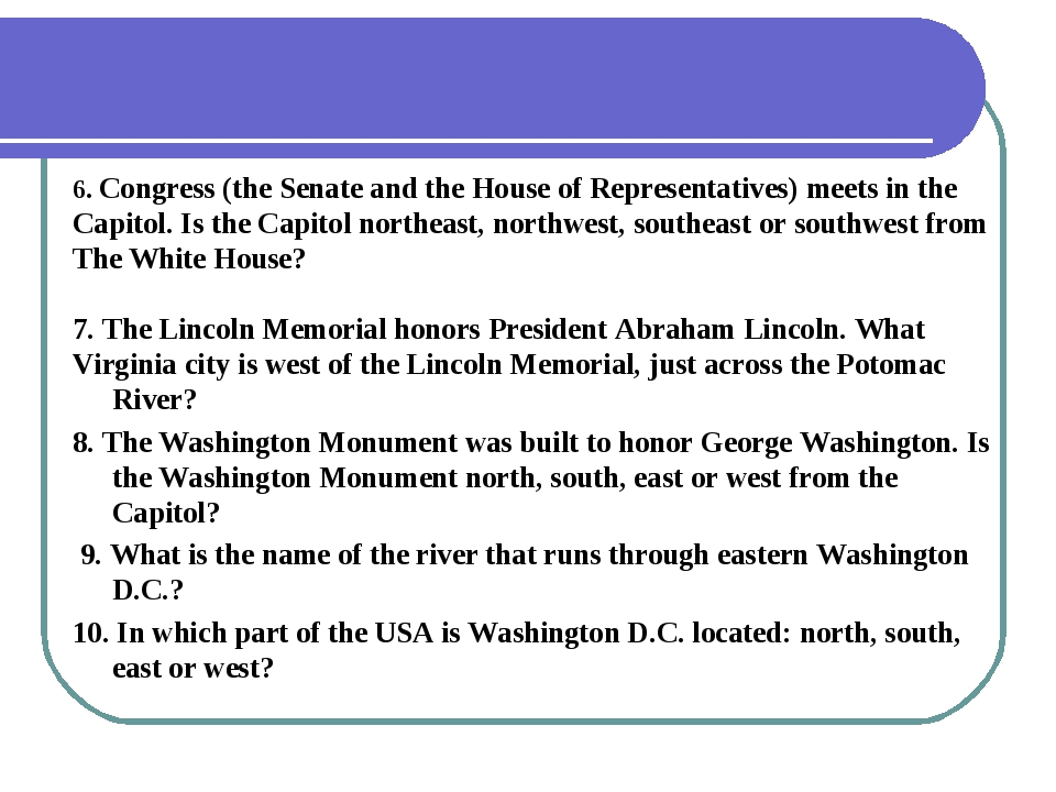 6. Congress (the Senate and the House of Representatives) meets in the Capito...