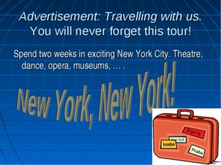 Advertisement: Travelling with us. You will never forget this tour! Spend two