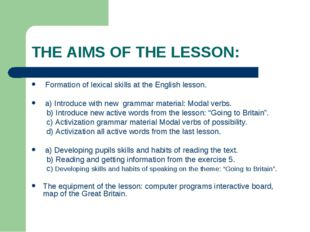 THE AIMS OF THE LESSON: Formation of lexical skills at the English lesson. a)