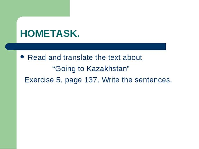 """HOMETASK. Read and translate the text about """"Going to Kazakhstan"""" Exercise 5...."""