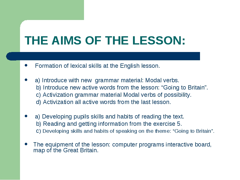 THE AIMS OF THE LESSON: Formation of lexical skills at the English lesson. a)...