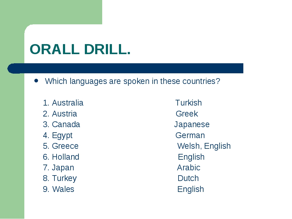 ORALL DRILL. Which languages are spoken in these countries? 1. Australia Turk...
