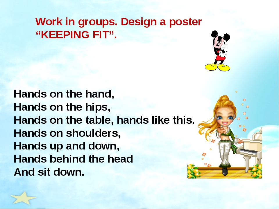 "Work in groups. Design a poster ""KEEPING FIT"". Hands on the hand, Hands on th..."