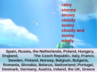 rainy stormy snowy cloudy sunny cloudy and sunny windy Spain, Russia, the Net