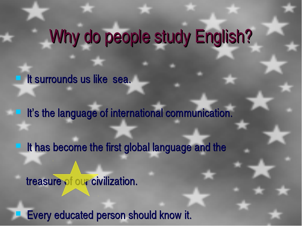 Why do people study English? It surrounds us like sea. It's the language of i...