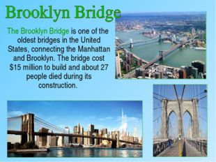 The Brooklyn Bridge is one of the oldest bridges in the United States, conne