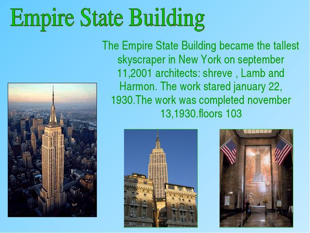 The Empire State Building became the tallest skyscraper in New York on septe...