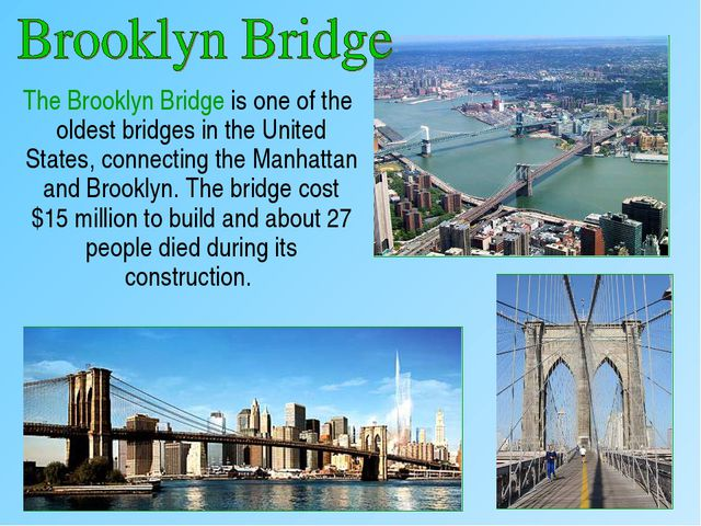 The Brooklyn Bridge is one of the oldest bridges in the United States, conne...