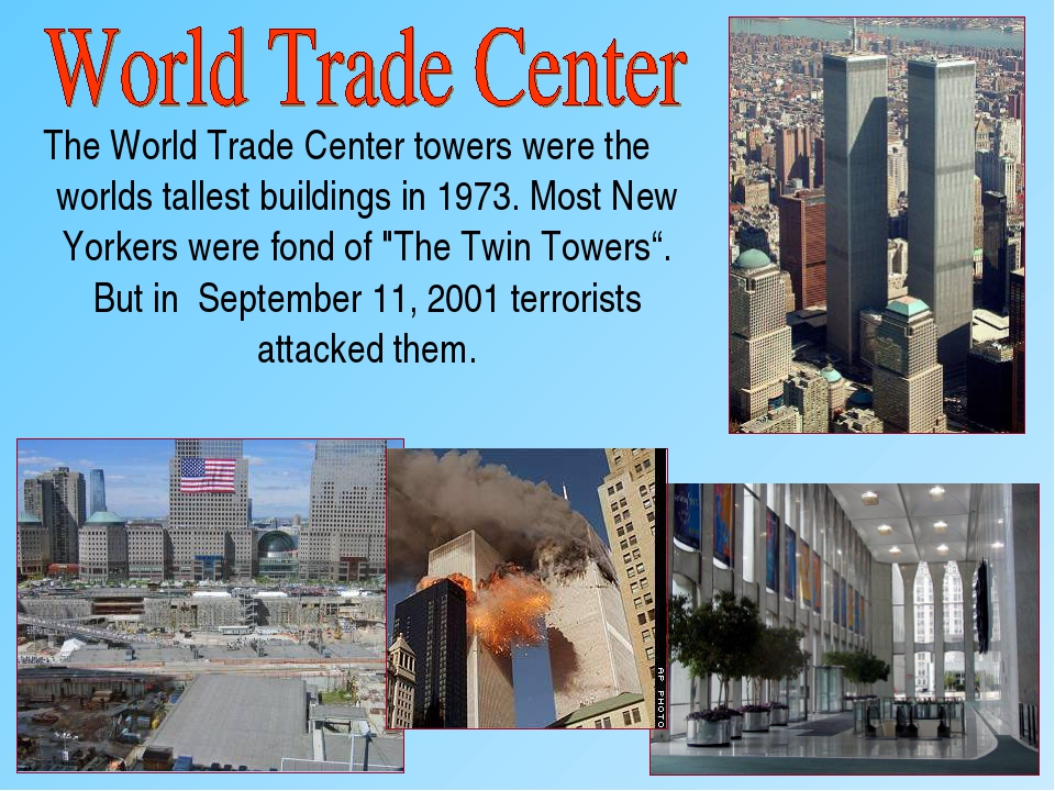 The World Trade Center towers were the worlds tallest buildings in 1973. Most...