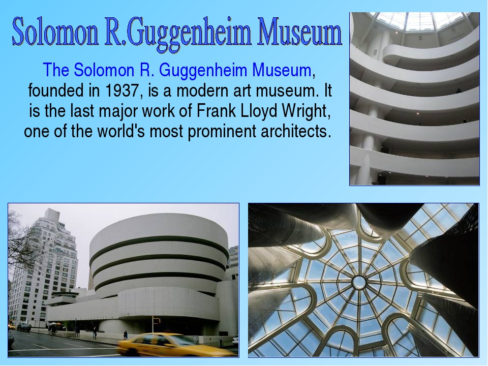 The Solomon R. Guggenheim Museum, founded in 1937, is a modern art museum. I...
