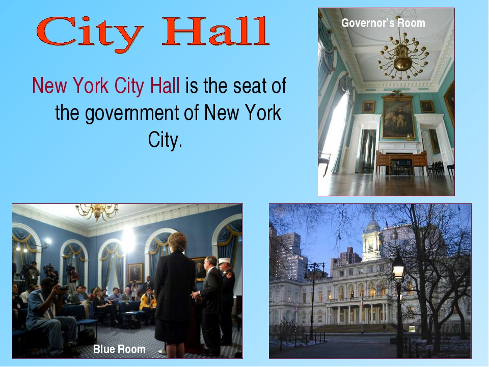 New York City Hall is the seat of the government of New York City. Blue Room...