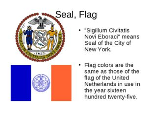 "Seal, Flag ""Sigillum Civitatis Novi Eboraci"" means Seal of the City of New Yo"