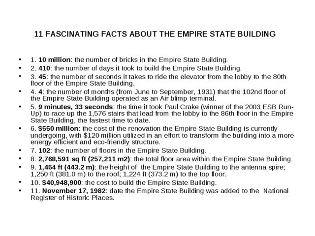 11 FASCINATING FACTS ABOUT THE EMPIRE STATE BUILDING 1. 10 million: the numbe...