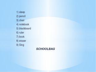 1) sleep 2) pencil 3) chair 4) notebook 5) blackboard 6) ruler 7) book 8) era