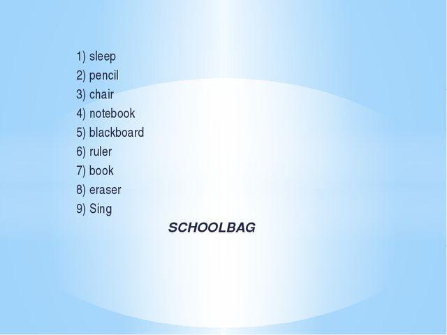 1) sleep 2) pencil 3) chair 4) notebook 5) blackboard 6) ruler 7) book 8) era...