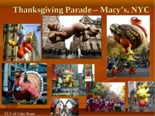 Thanksgiving Parade – Macy's, NYC FLV of Coke floats