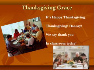 Thanksgiving Grace It's Happy Thanksgiving, Thanksgiving! Hooray! We say than