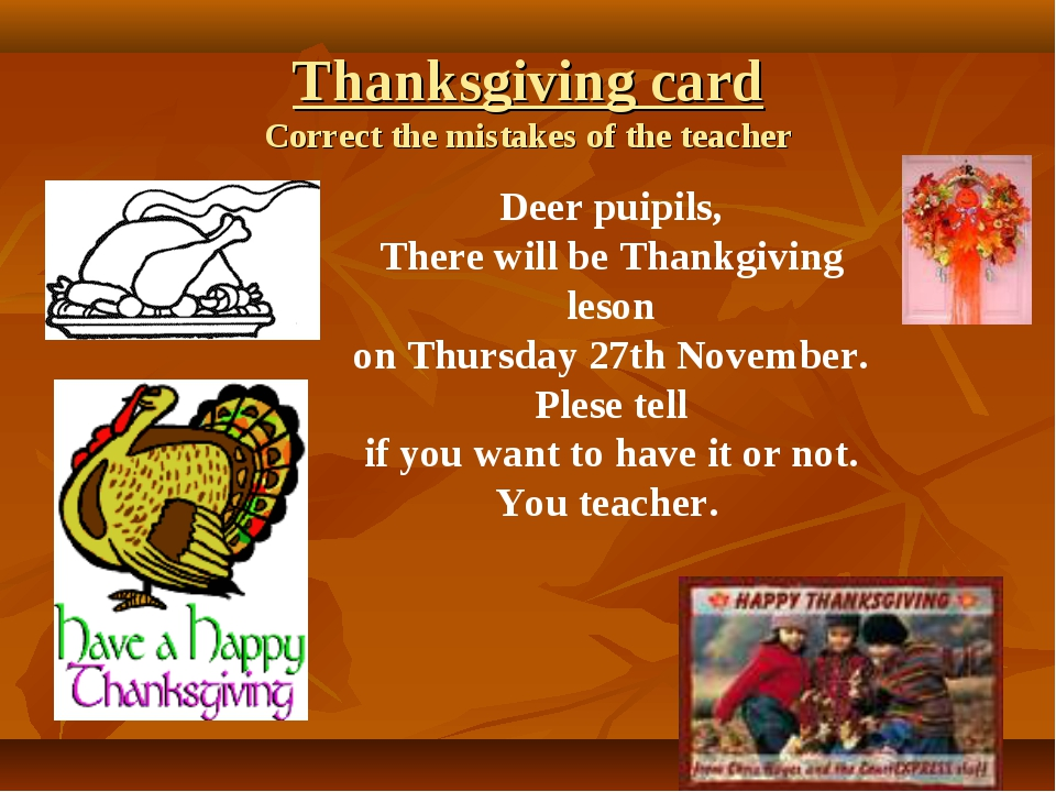 Thanksgiving card Correct the mistakes of the teacher Deer puipils, There wil...