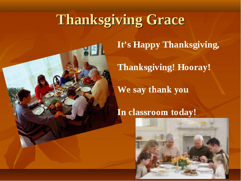 Thanksgiving Grace It's Happy Thanksgiving, Thanksgiving! Hooray! We say than...