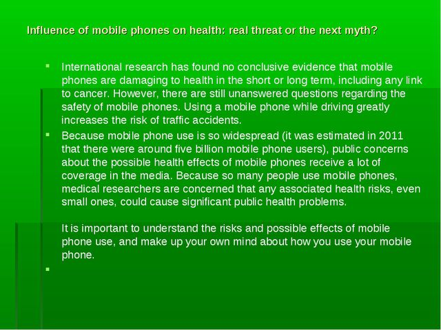 Influence of mobile phones on health: real threat or the next myth? Internati...