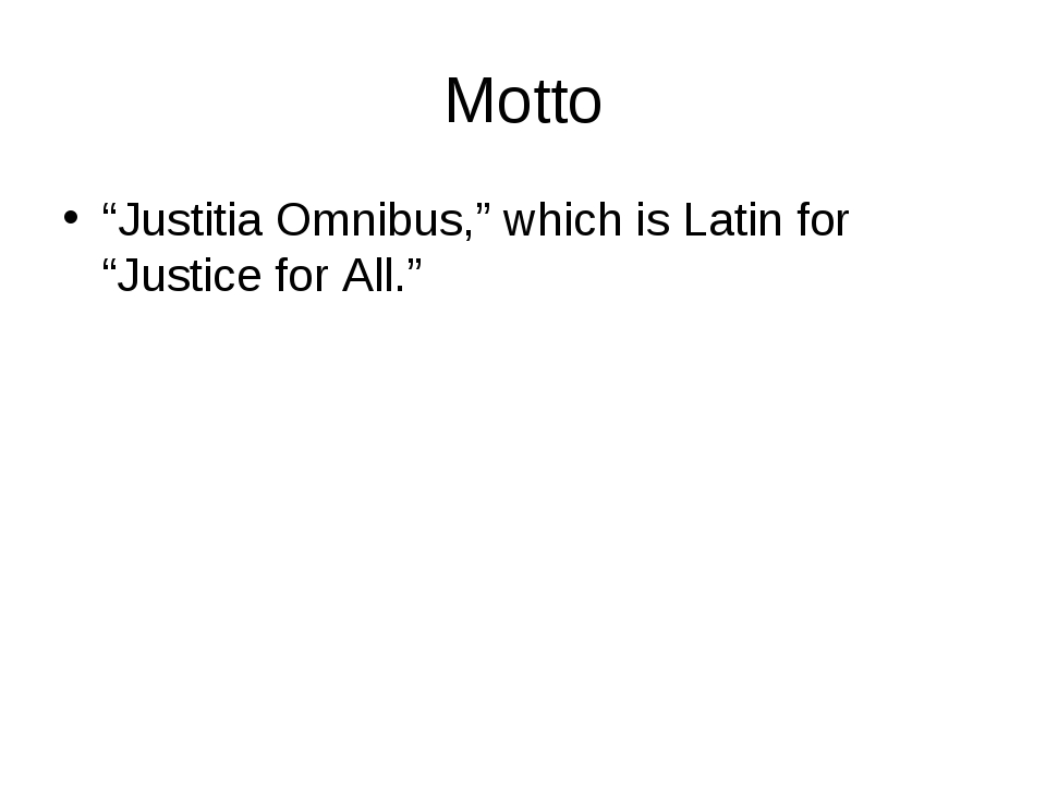 """Motto """"Justitia Omnibus,"""" which is Latin for """"Justice for All."""""""