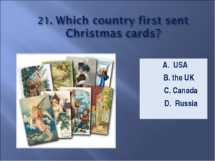 A. USA B. the UK C. Canada D. Russia