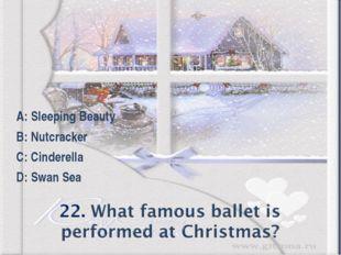 A: Sleeping Beauty B: Nutcracker C: Cinderella D: Swan Sea