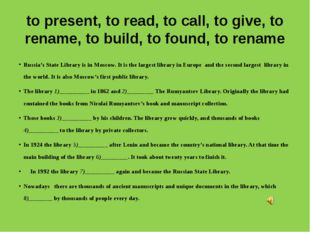 to present, to read, to call, to give, to rename, to build, to found, to rena