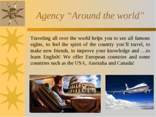 "Agency ""Around the world"" Traveling all over the world helps you to see all"