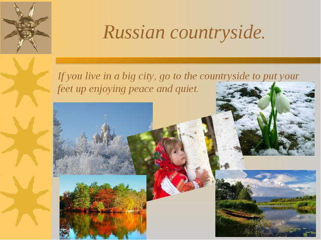 Russian countryside. If you live in a big city, go to the countryside to put...