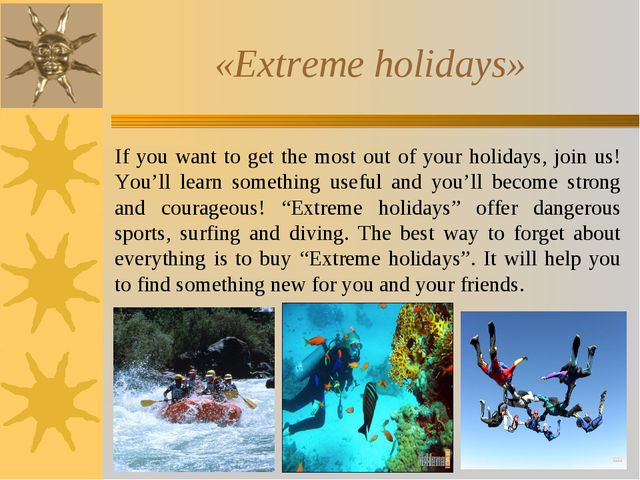 «Extreme holidays» If you want to get the most out of your holidays, join us!...