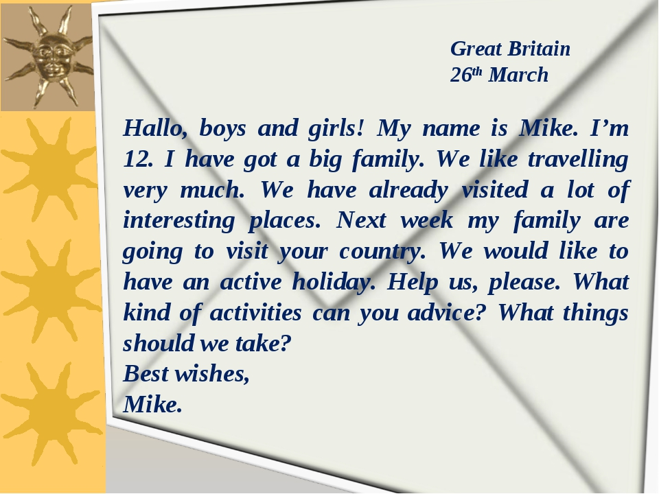 Hallo, boys and girls! My name is Mike. I'm 12. I have got a big family. We l...
